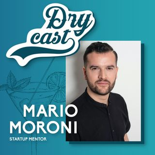27 - Mario Moroni, Imprenditore, speaker m2o e startup mentor