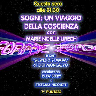 Forme d'Onda - Marie Noelle Urech - Sogni: un viaggio della coscienza - 7^ puntata (10/12/2020)