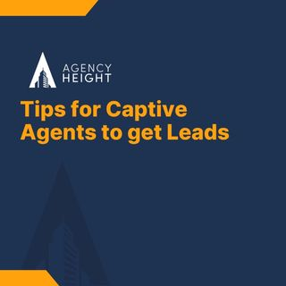 How to get insurance leads as a captive agent?