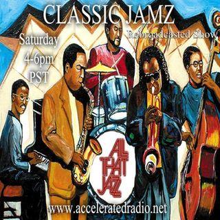 Classic Jamz *All That Jazz* Rebroadcast 7/24/21