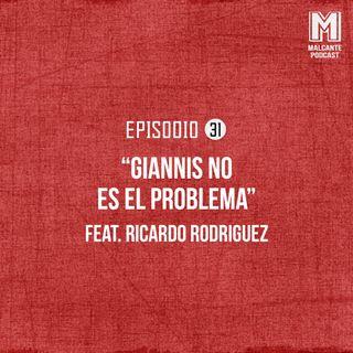 Ep 31- Giannis no es el problema Ft Ricardo Rodriguez.