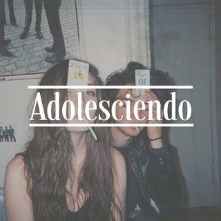 T1 E1: Adolesciendo.