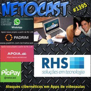 NETOCAST 1395 DE 11/02/2021 - Pandemia aumentou ataques cibernéticos a apps e softwares usados em aulas online