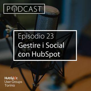 Pillole di Inbound #23 - Gestire i Social con HubSpot