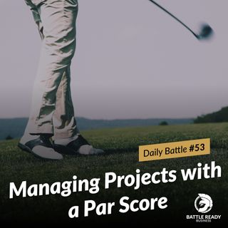 Daily Battle #53: Managing Projects with a Par Score