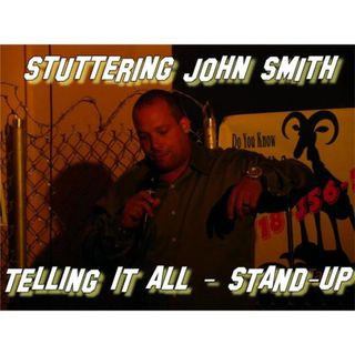 Stuttering John Smith - Telling It All