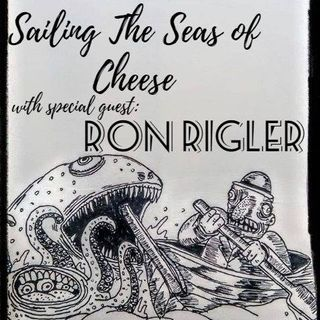 Making of Seas Of Cheese with Ron Rigler