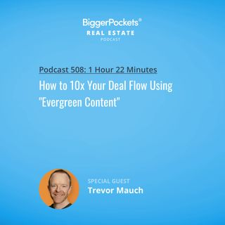 """508: How to 10x Your Deal Flow Using """"Evergreen Content"""""""