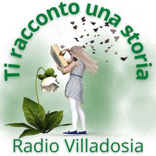 Ti racconto una storia - podcast Villadosia