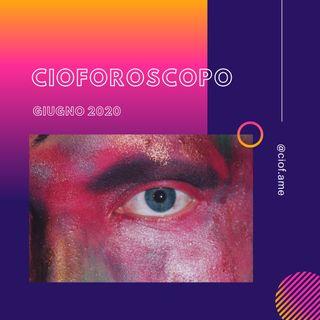 CIOFOROSCOPO - Giugno 2020