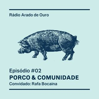 #02 - Porco & Comunidade