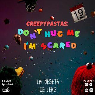 Ep. 66 - Creepypastas: Don't Hug Me I'm Scared pt. II