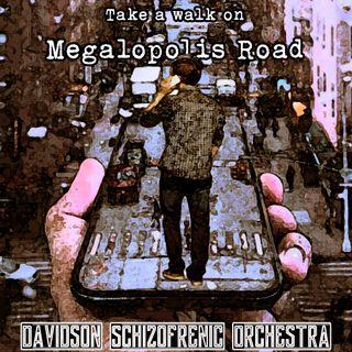 Megalopolis Road - Take a Walk on -
