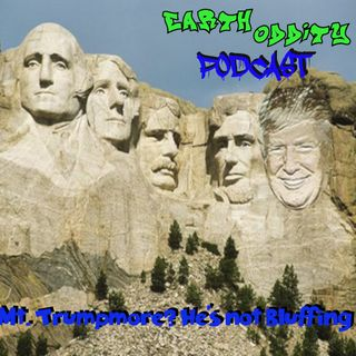 Earth Oddity 131: Mt. Trumpmore? He's not Bluffing