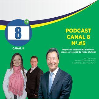 Podcast Canal 8 #5   Deputado federal Luiz Nishimori esclarece votação do fundo eleitoral