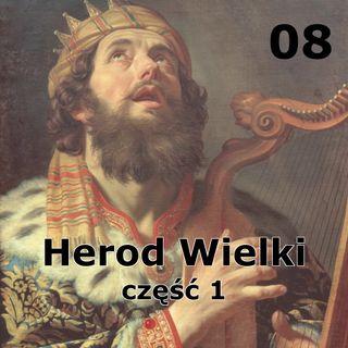 08 - Herod Wielki część 1