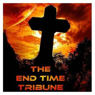 The End Time Tribune 10/14/2017