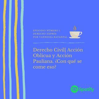 Derecho Civil| Acción Oblicua y Acción Pauliana ¿Con qué se como eso?