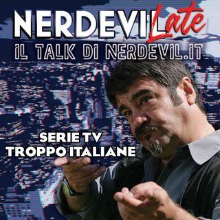 Nerdevilate 18/06/20 - Serie tv troppo italiane