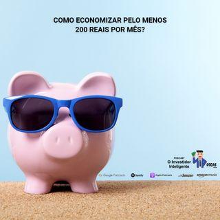 164 Como economizar pelo menos 200 reais por mês?