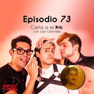 """Ep 73 """"Carta a mi Bully"""" con Juan Oyervides"""