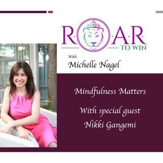 Mindful Matters with Nikki Gangemi