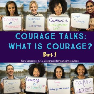Courage Talks - Part I