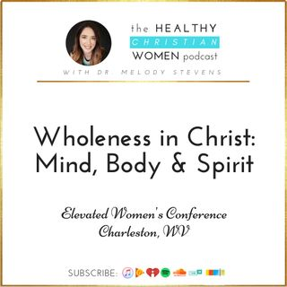 Wholeness in Christ: Mind, Body & Spirit