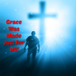 Grace Was Made For Us