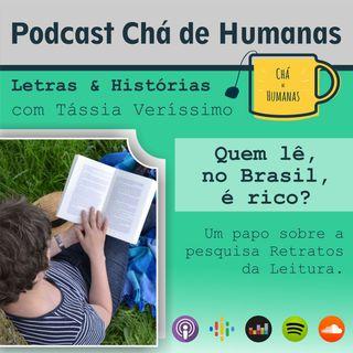 #48 - Letras & Histórias - Quem Lê, no Brasil, é Rico?