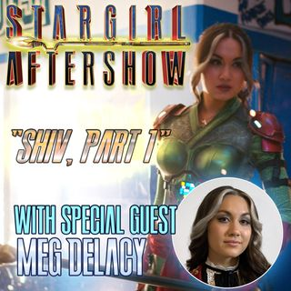 """Shiv part 1"" with guest MEG DELACY"