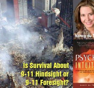 Is Survival About 9-11 Hindsight or 9-11 Foresight?