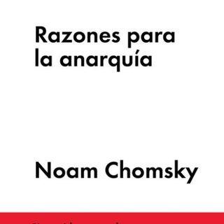 Razones para el Anarquismo, Noam Chomsky, Pt. 2