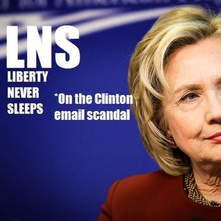 Liberty Never Sleeps: On Clinton's Emails