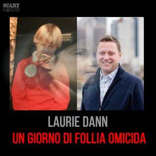 Laurie Dann - Un giorno agghiacciante di follia omicida