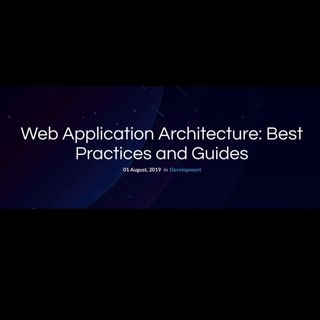 Web Application Architecture Best Practices and Guides