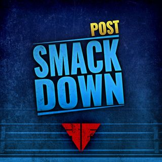WWE Smackdown Live 8/13/19 Full Show Review Highlights | Fightful Wrestling Podcast