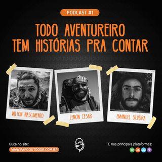 EP #01: Todo aventureiro tem histórias pra contar – Papo Outdoor