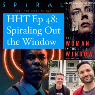 Ep 48: Spiraling Out the Window