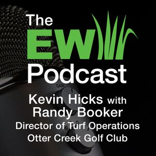 EW Podcast - Kevin Hicks with Randy Booker