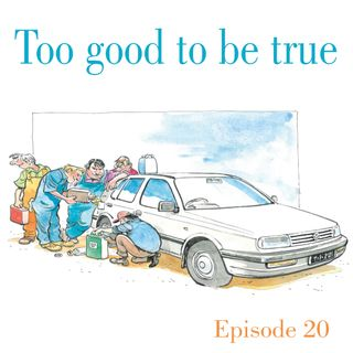 Ep.20 Too good to be true