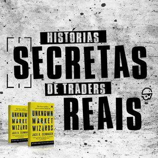 Histórias Secretas de Traders Reais - Episódio 1