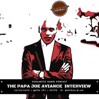 The Papa Joe Aviance Interview.