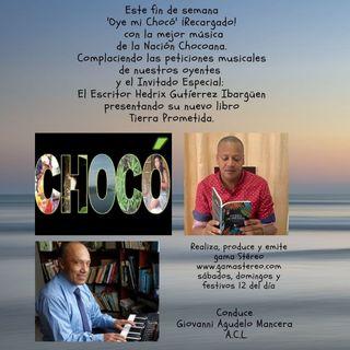 Oye mi Choco Febrero 27 de 2021 Complacencias Twitter y el escritor Hedrix Ibargüen Invitado Especial