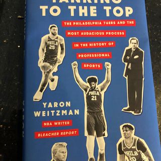 "Books on Sports: Author Yaron Weitzman, ""Tanking to the Top: The Philadelphia 76ers and the Most Audacious Process in the History of NBA"""