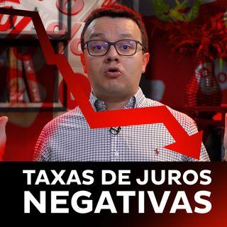 Taxas de Juros Negativas