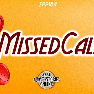 Missed Call | Haunted, Paranormal, Supernatural