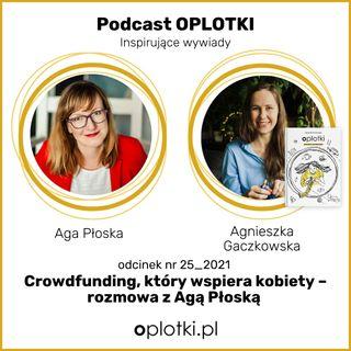 25_2021 Agnieszka Płoska o crowdfundingu, który wspiera kobiety