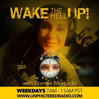 WAKE THE HELL UP!!! w/ Bonnie Mercado