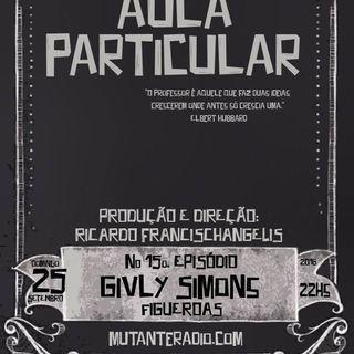 Aula Particular - Temporada 01 - Ep 15 - Givly Simons (Figueroas)